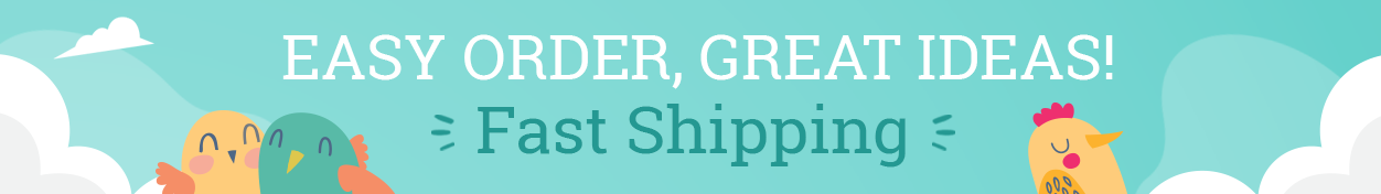 Easy Order, Great Ideas! Fast Shipping